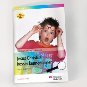 Jesus Christus besser kennenlernen in 12 Lektionen