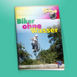 Biker ohne Wasser - Kleine Geschichten