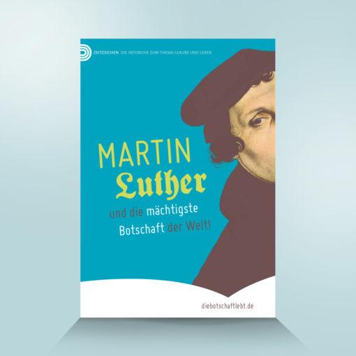 Martin Luther entdeckte die Gute Nachricht wieder